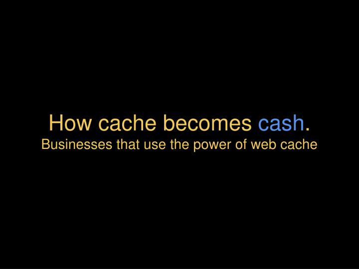 How cache becomes