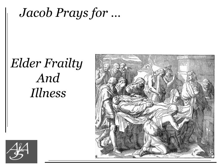 Jacob Prays for …
