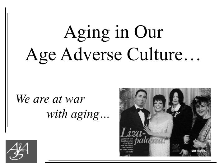 Aging in Our