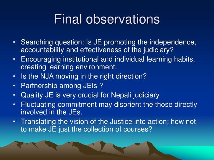 Final observations