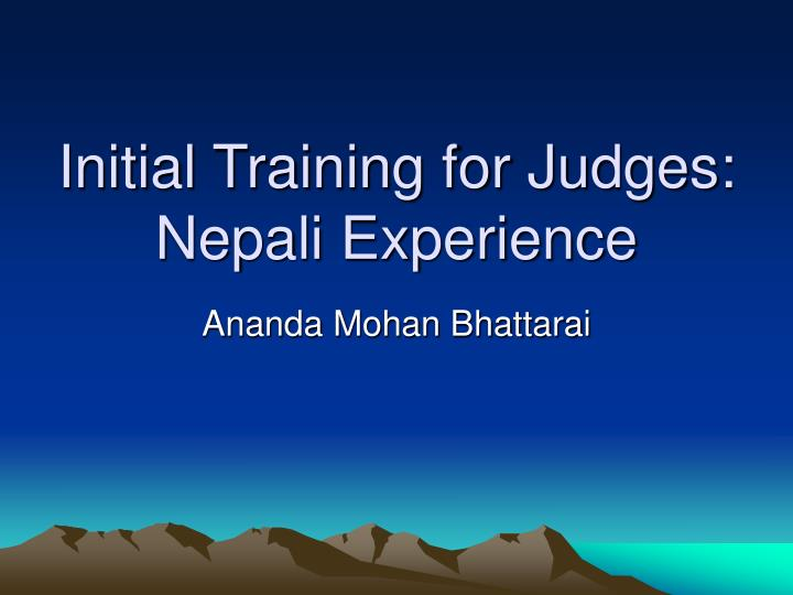 Initial training for judges nepali experience