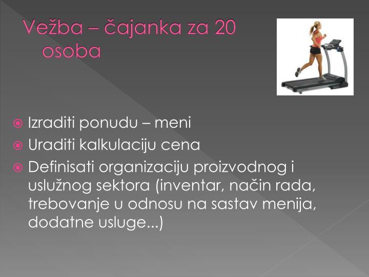 Vežba – čajanka za 20 osoba