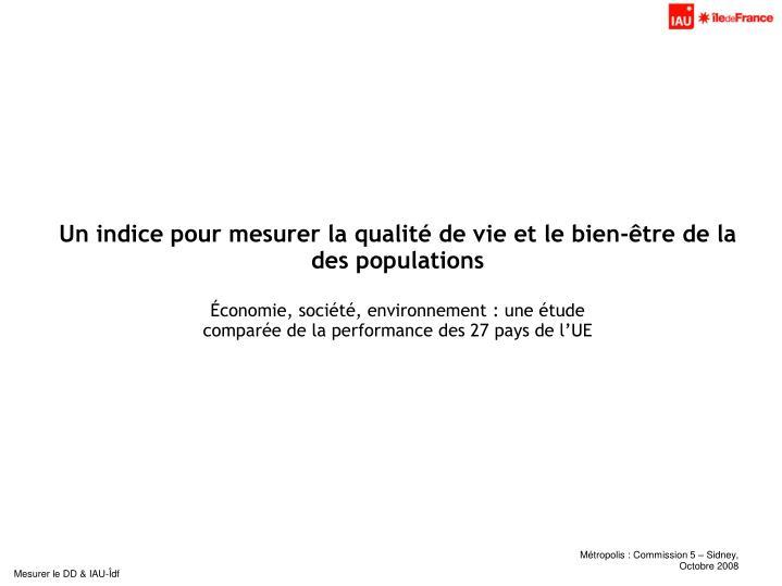 Un indice pour mesurer la qualité de vie et le bien-être de la des populations