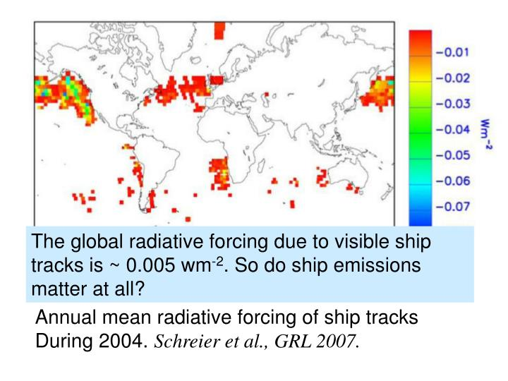 The global radiative forcing due to visible ship tracks is ~ 0.005 wm