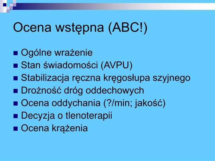 Ocena wstępna (ABC!)