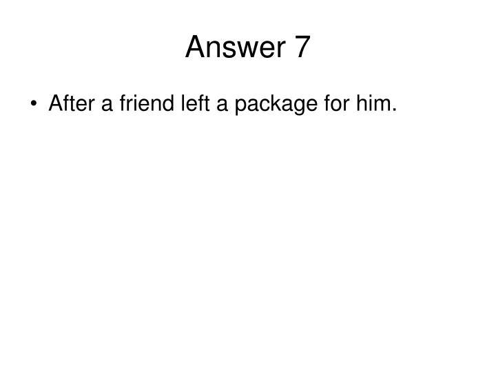 Answer 7
