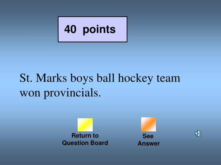 St. Marks boys ball hockey team won provincials.
