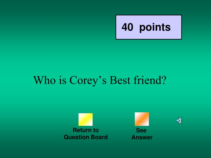 Who is Corey's Best friend?