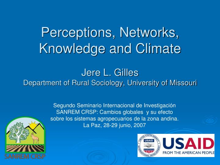 Perceptions, Networks, Knowledge and Climate