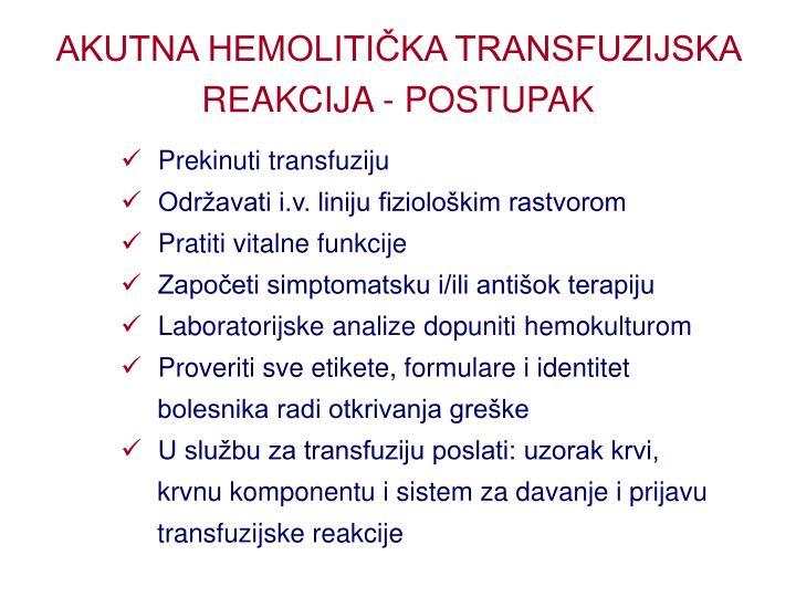 AKUTNA HEMOLITIČKA TRANSFUZIJSKA REAKCIJA - POSTUPAK