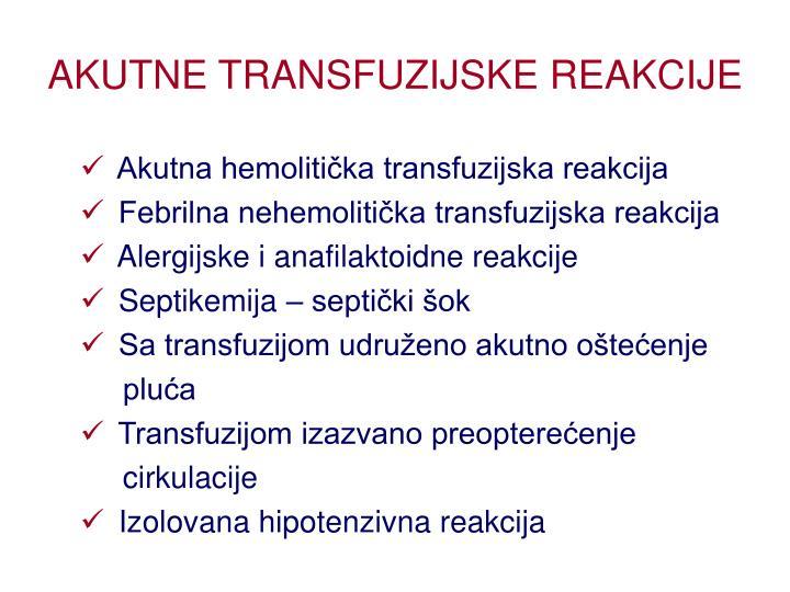 AKUTNE TRANSFUZIJSKE REAKCIJE