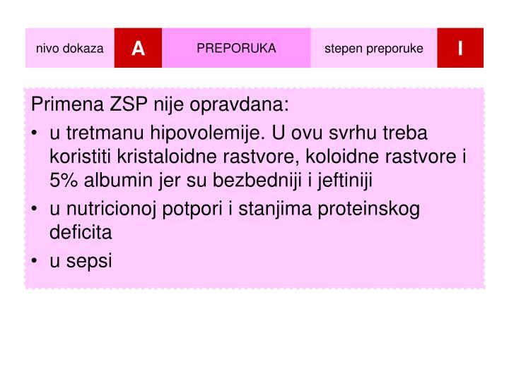 Primena ZSP nije opravdana: