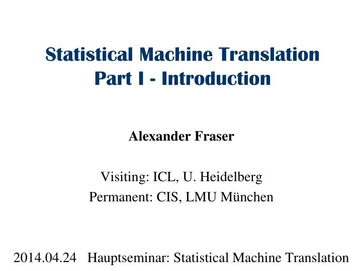 Statistical machine translation part i introduction