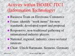 activity within iso iec jtc1 information technology