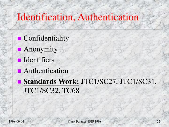 Identification, Authentication
