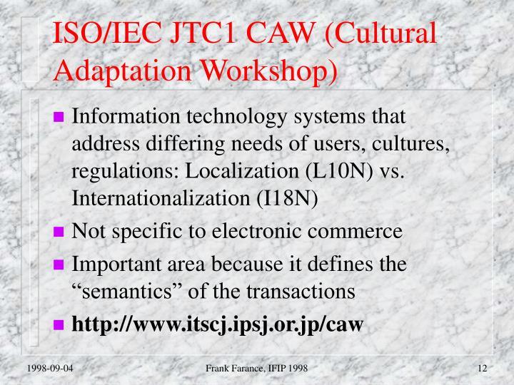 ISO/IEC JTC1 CAW (Cultural Adaptation Workshop)