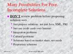 many possibilities for poor incomplete solutions