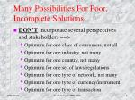 many possibilities for poor incomplete solutions1