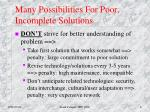 many possibilities for poor incomplete solutions3