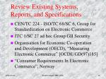 review existing systems reports and specifications2