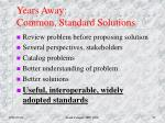 years away common standard solutions