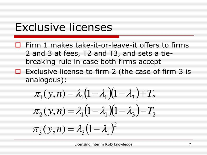 Exclusive licenses