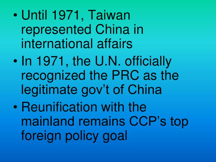 Until 1971, Taiwan represented China in international affairs