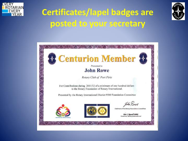Certificates/lapel badges are posted to your secretary