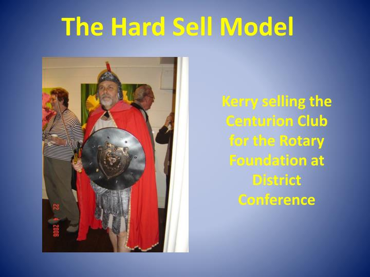 The Hard Sell Model
