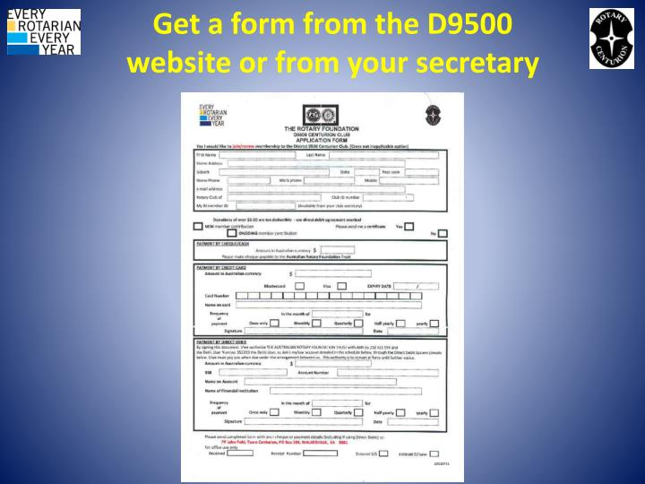 Get a form from the D9500 website or from your secretary