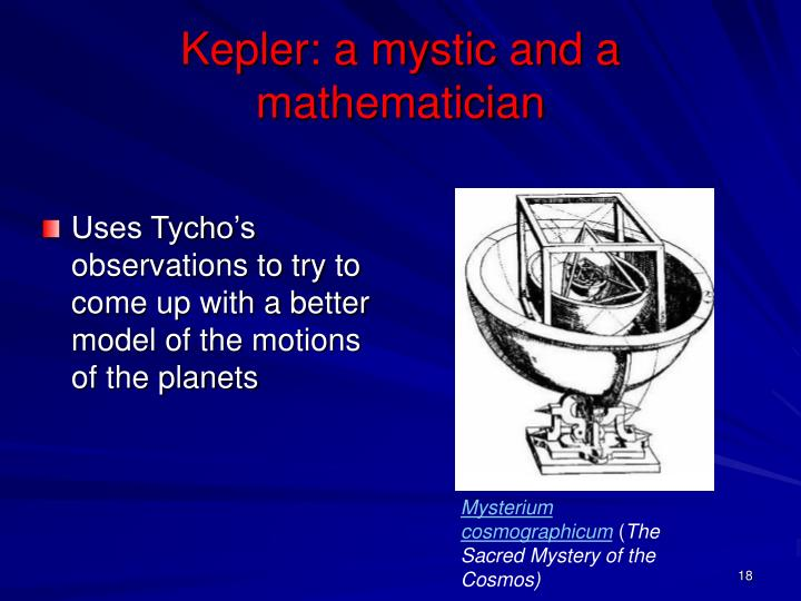 Kepler: a mystic and a mathematician