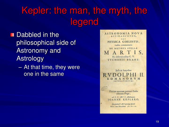 Kepler: the man, the myth, the legend