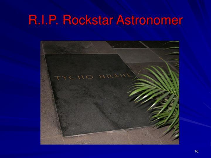 R.I.P. Rockstar Astronomer