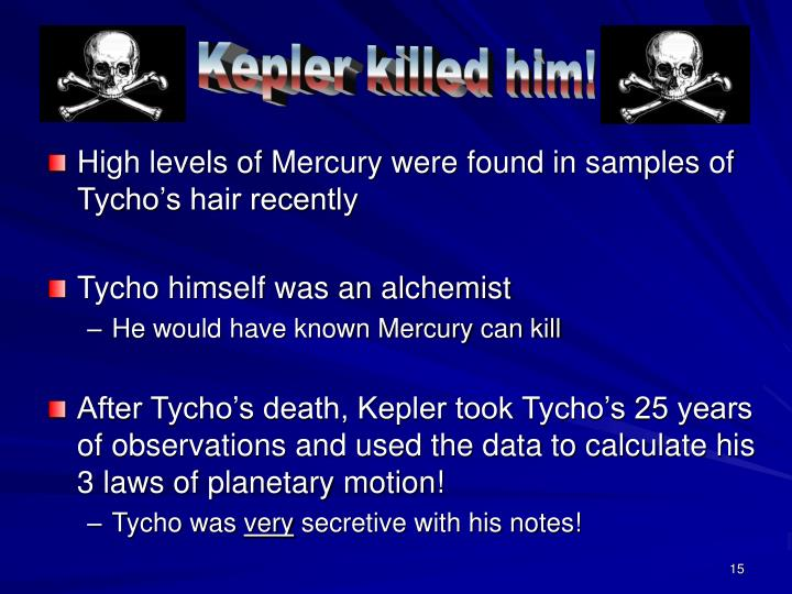 Kepler killed him!