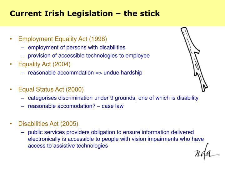 Current Irish Legislation – the stick