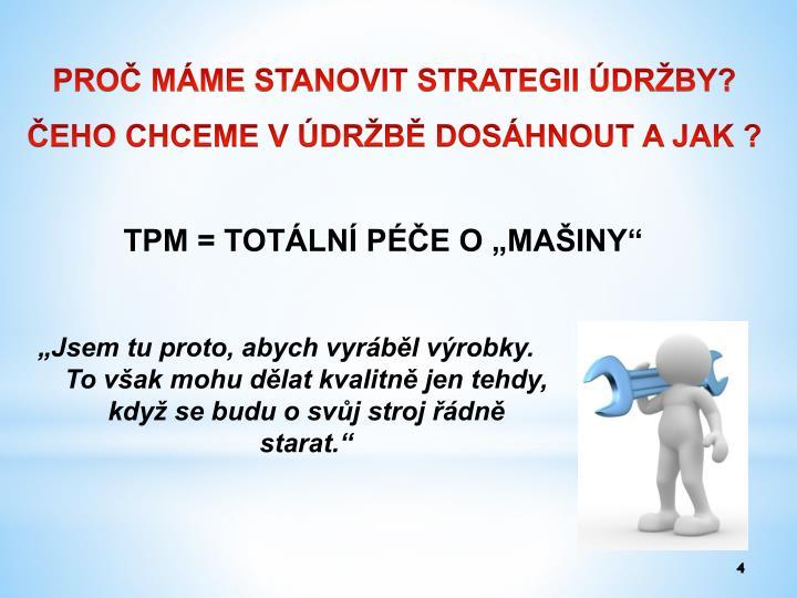 """TPM = TOTÁLNÍ PÉČE O """"MAŠINY"""""""