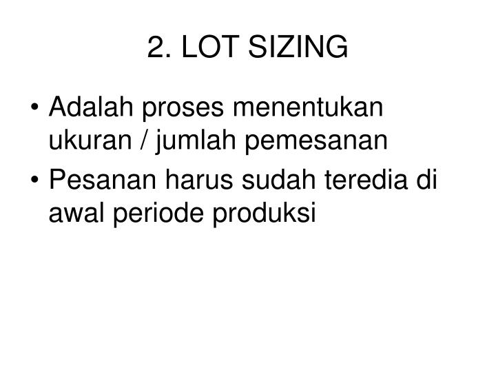 2. LOT SIZING