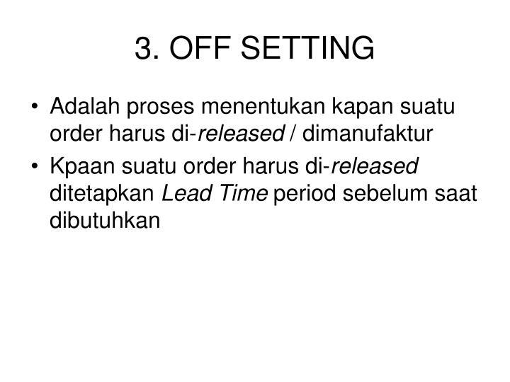 3. OFF SETTING