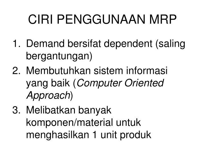 CIRI PENGGUNAAN MRP