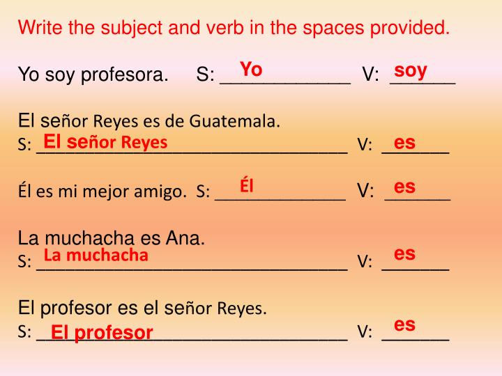 Write the subject and verb in the spaces provided.