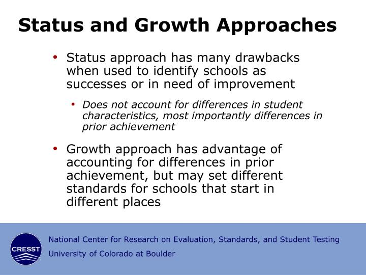 Status and Growth Approaches