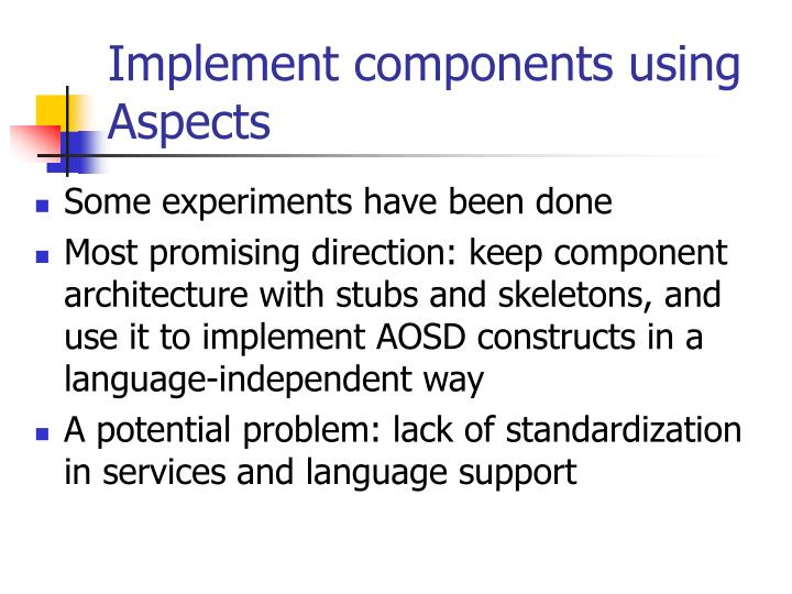 Implement components using Aspects