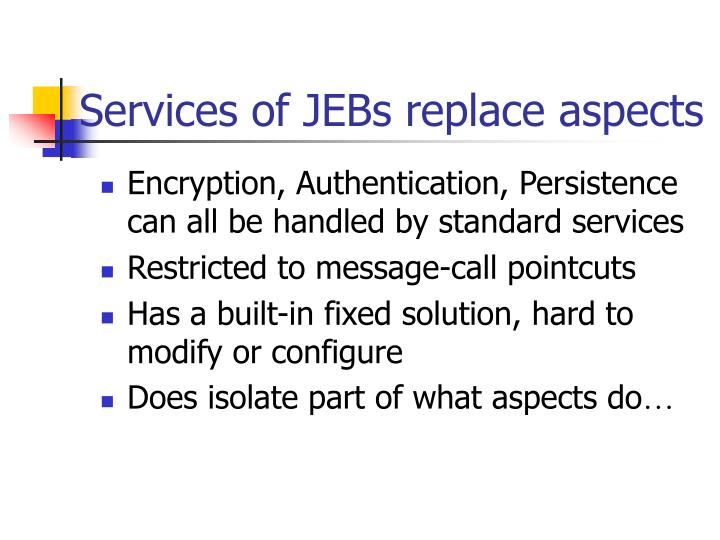 Services of JEBs replace aspects