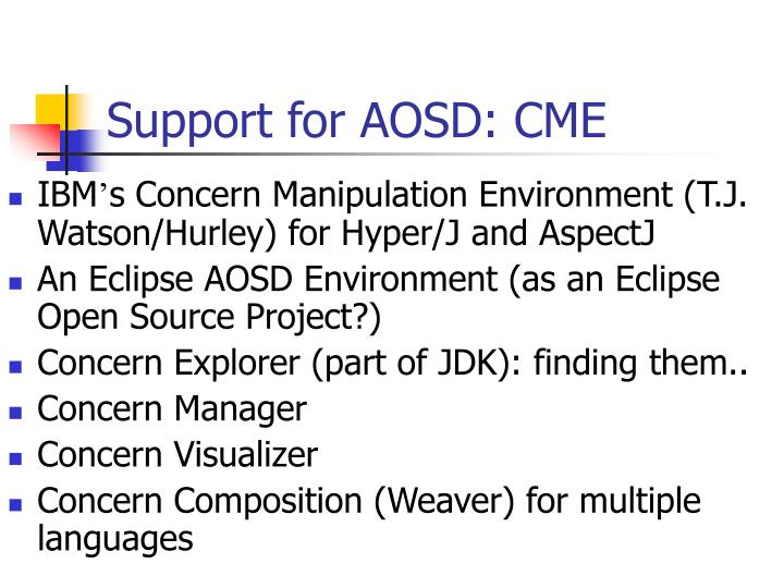 Support for AOSD: CME