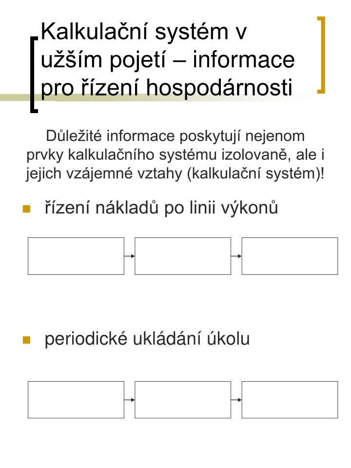 Kalkulační systém v užším pojetí – informace pro řízení hospodárnosti