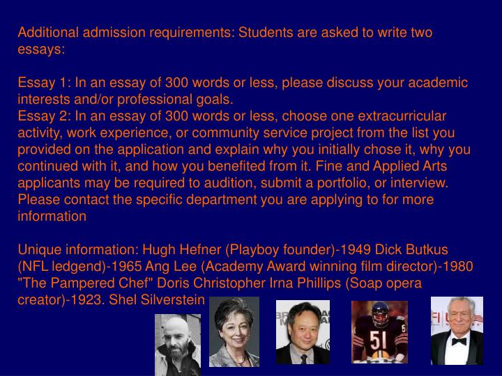 Additional admission requirements: Students are asked to write two essays:
