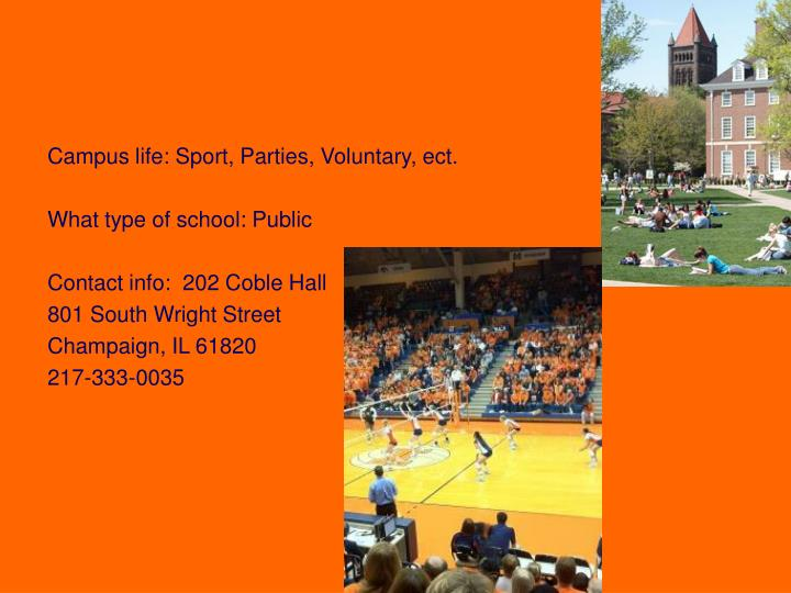 Campus life: Sport, Parties, Voluntary, ect.