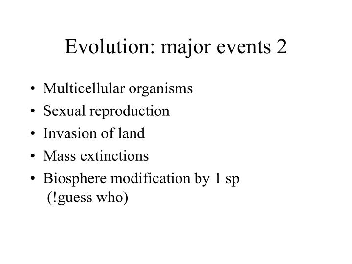 Evolution: major events 2