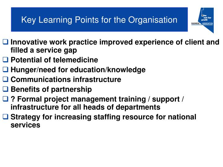 Key Learning Points for the Organisation