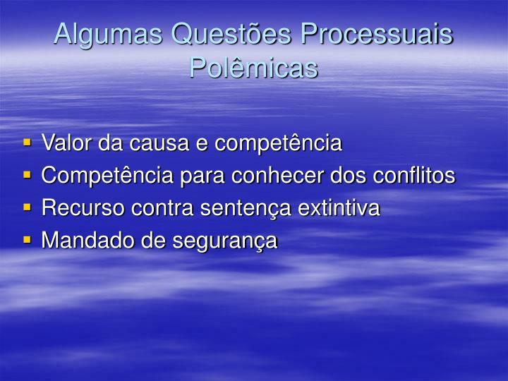 Algumas Questões Processuais Polêmicas